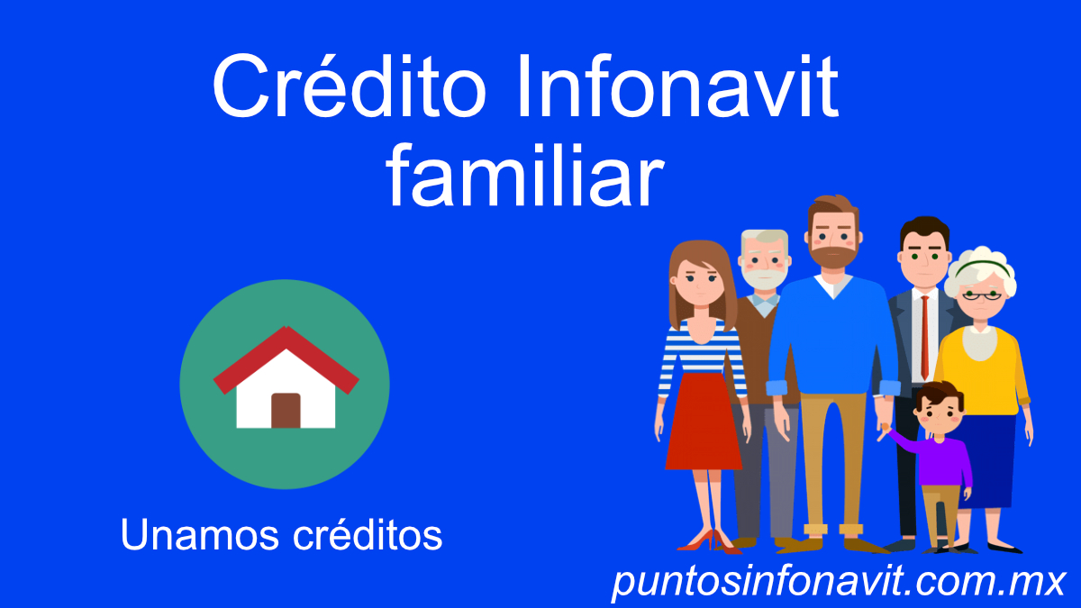 Crédito Infonavit familiar